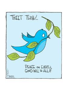 Tweet this! ? Peace on Earth, Good Will to All!!! * The Editorial Board. by Signe Wilkinson