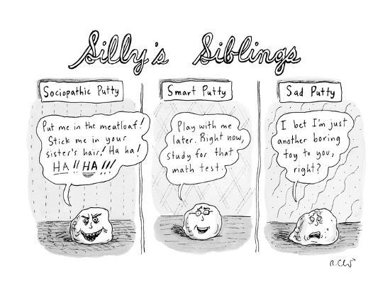 Silly's Siblings': Sociopathic Putty, Smart Putty, and Sad Putty