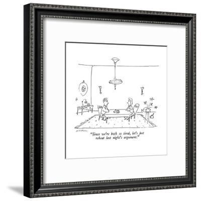 """""""Since we're both so tired, let's just reheat last night's argument."""" - New Yorker Cartoon-Michael Maslin-Framed Premium Giclee Print"""