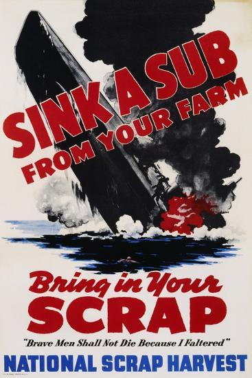 Sink a Sub from Your Farm - Bring in Your Scrap Poster--Photographic Print