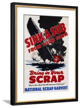 Sink a Sub from Your Farm - Bring in Your Scrap Poster--Framed Photographic Print
