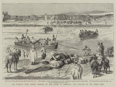 Sir Charles Euan Smith's Mission to the Court of Morocco, the Passage of the River Sebu--Giclee Print