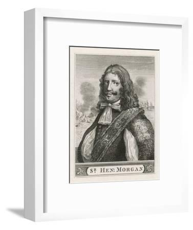 Sir Henry Morgan a Welsh Buccaneer in the English Service Carrying out Many Raids--Framed Giclee Print