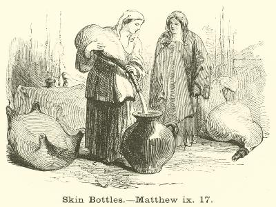Skin Bottles, Matthew, IX, 17--Giclee Print