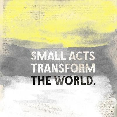 Small Acts-Evangeline Taylor-Art Print