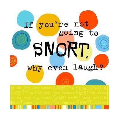 Snort Laugh--Art Print