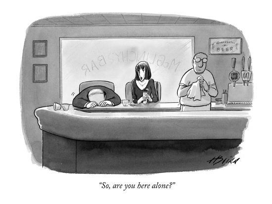 """""""So, are you here alone?"""" - New Yorker Cartoon-Harry Bliss-Premium Giclee Print"""