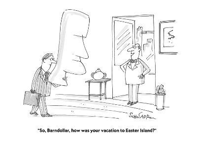 """""""So, Barndollar, how was your vacation to Easter Island?"""" - Cartoon-Harley L. Schwadron-Premium Giclee Print"""