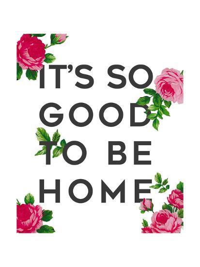 So Good to Be Home Roses-Anna Quach-Art Print