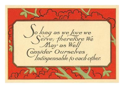 So Long as We Love, We Serve--Art Print