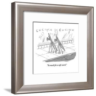 """""""So much for a safe word."""" - New Yorker Cartoon-Danny Shanahan-Framed Premium Giclee Print"""