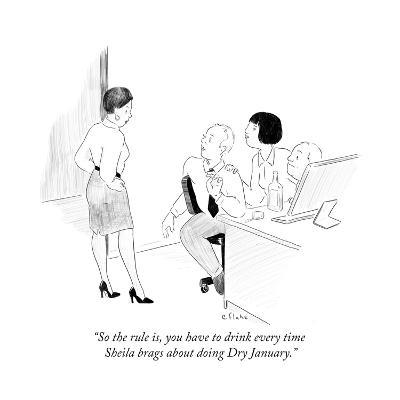 """So the rule is, you have to drink every time Sheila brags about doing Dry?"" - Cartoon-Emily Flake-Premium Giclee Print"