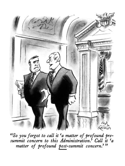 """""""So you forgot to call it 'a matter of profound pre-summit concern to this?"""" - New Yorker Cartoon-Ed Fisher-Premium Giclee Print"""