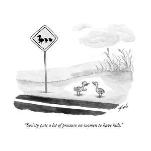 """""""Society puts a lot of pressure on women to have kids."""" - New Yorker Cartoon"""
