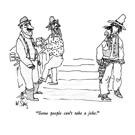 """Some people can't take a joke."" - New Yorker Cartoon-William Steig-Premium Giclee Print"
