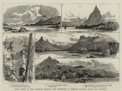 Some Views in the Caroline Islands, the Territory in Dispute Between Spain and Germany--Giclee Print