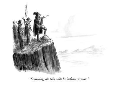 """Someday, all this will be infrastructure."" - New Yorker Cartoon-Warren Miller-Premium Giclee Print"