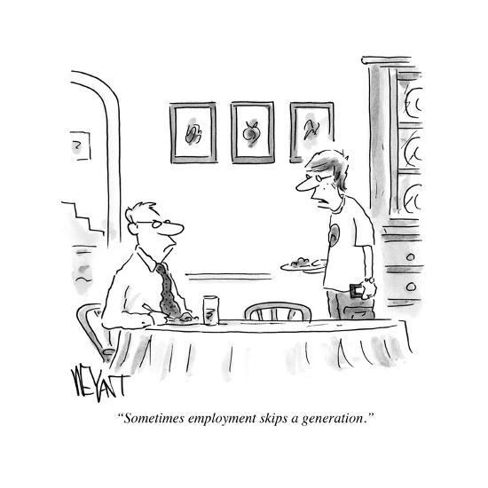 """Sometimes employment skips a generation."" - Cartoon-Christopher Weyant-Premium Giclee Print"