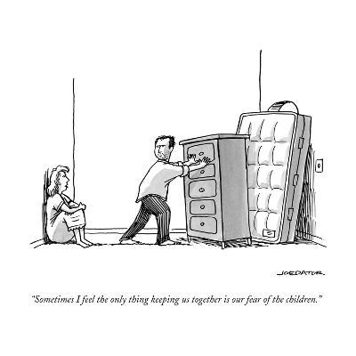 """""""Sometimes I feel the only thing keeping us together is our fear of the ch?"""" - New Yorker Cartoon--Premium Giclee Print"""