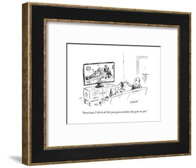 """""""Sometimes I think all this post game analysis has gone too far."""" - New Yorker Cartoon--Framed Premium Giclee Print"""