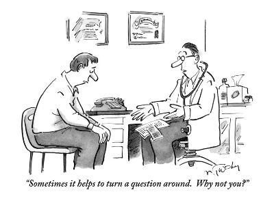 """""""Sometimes it helps to turn a question around.  Why not you?"""" - New Yorker Cartoon-Mike Twohy-Premium Giclee Print"""