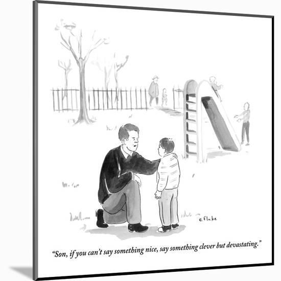 """""""Son, if you can't say something nice, say something clever but devastatin - New Yorker Cartoon-Emily Flake-Mounted Premium Giclee Print"""