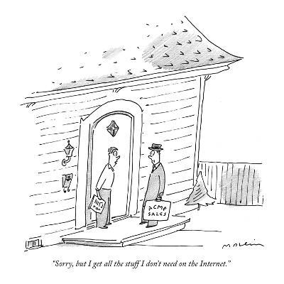 """""""Sorry, but I get all the stuff I don't need on the Internet."""" - New Yorker Cartoon-Michael Maslin-Premium Giclee Print"""