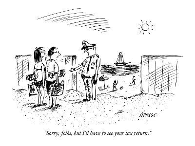 """""""Sorry, folks, but I'll have to see your tax return."""" - New Yorker Cartoon-David Sipress-Premium Giclee Print"""