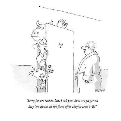 """""""Sorry for the racket, but, I ask you, how are ya gonna keep 'em down on t?"""" - New Yorker Cartoon-Jack Ziegler-Premium Giclee Print"""
