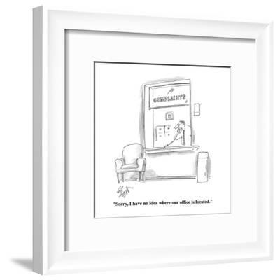 """Sorry, I have no idea where our office is located."" - Cartoon-Frank Cotham-Framed Premium Giclee Print"