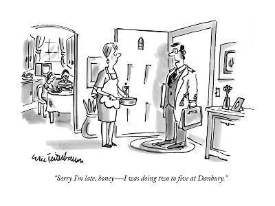 """Sorry I'm late, honey?I was doing two to five at Danbury."" - New Yorker Cartoon-Eric Teitelbaum-Premium Giclee Print"