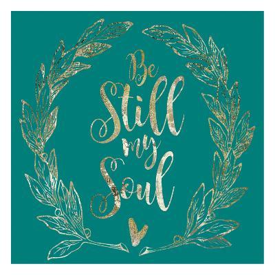 Soul Be Still 1-Melody Hogan-Art Print