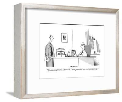 """""""Special assignment, Chaswick. I need you to test our severance package."""" - New Yorker Cartoon-John Caldwell-Framed Premium Giclee Print"""