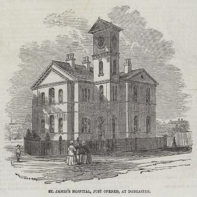St James's Hospital, Just Opened, at Doncaster--Giclee Print