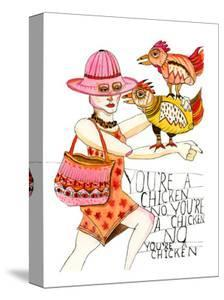 You're a chicken! by Stacy Milrany