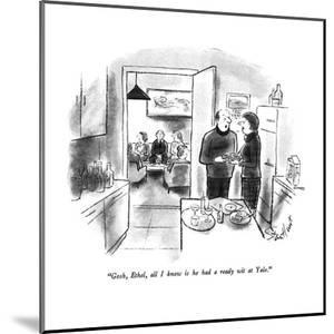 """""""Gosh, Ethel, all I know is he had a ready wit at Yale."""" - New Yorker Cartoon by Stan Hunt"""