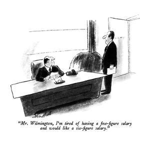 """""""Mr. Wilmington, I'm tired of having a five-figure salary and would like a?"""" - New Yorker Cartoon by Stan Hunt"""