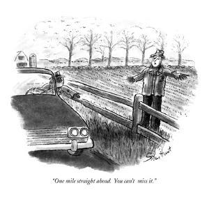 """One mile straight ahead.  You can't  miss it."" - New Yorker Cartoon by Stan Hunt"