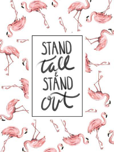 Stand Tall And Stand Out Flamingo Typography-Jetty Printables-Art Print