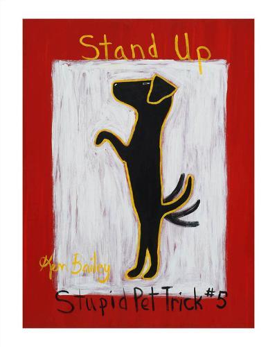 Stand Up - Stupid Pet Trick #5-Ken Bailey-Limited Edition