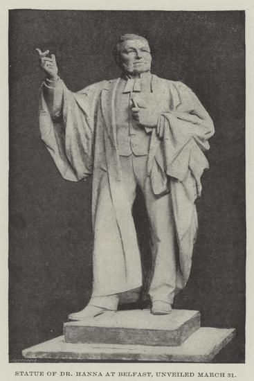 Statue of Dr Hanna at Belfast, Unveiled 31 March--Giclee Print