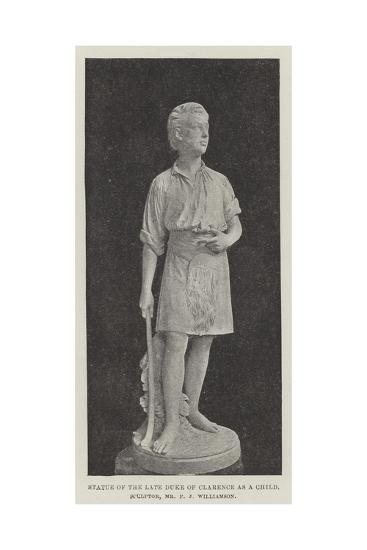 Statue of the Late Duke of Clarence as a Child, Sculptor, Mr F J Williamson--Giclee Print
