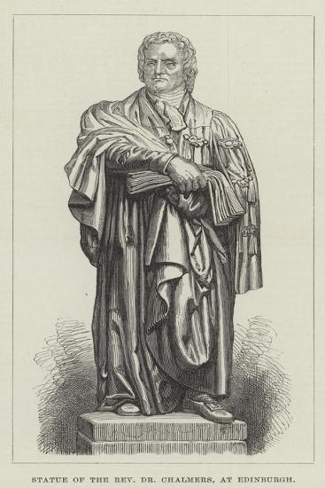 Statue of the Reverend Dr Chalmers, at Edinburgh--Giclee Print