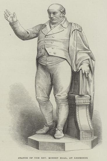 Statue of the Reverend Robert Hall, at Leicester--Giclee Print