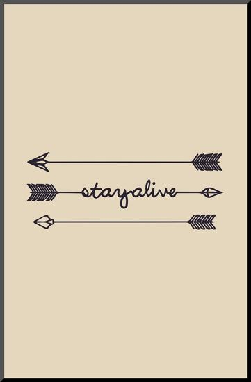 Stay Alive--Mounted Print