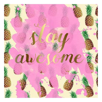 Stay Awesome Pineapple-Jelena Matic-Art Print
