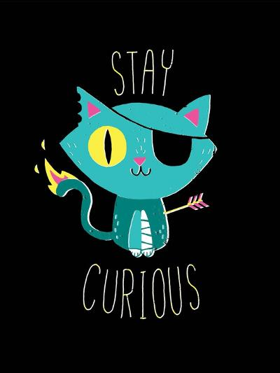 Stay Curious-Michael Buxton-Art Print