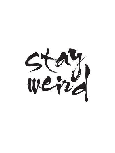 Stay Weird-Brett Wilson-Art Print