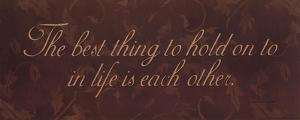Best Thing To Hold On To In Life by Stephanie Marrott