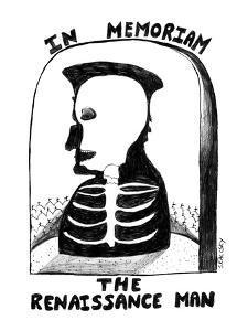 In Memoriam, The Renaissance Man - New Yorker Cartoon by Stephanie Skalisky